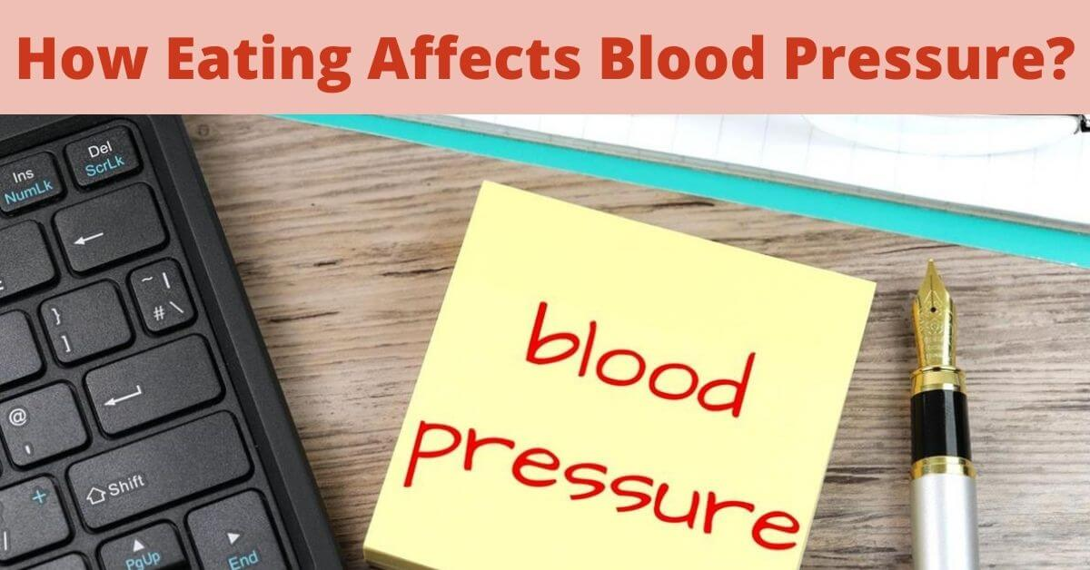 How Eating Affects Blood Pressure